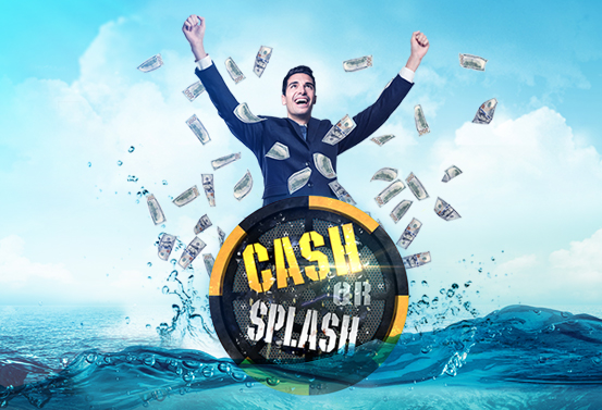 Cash or Splash