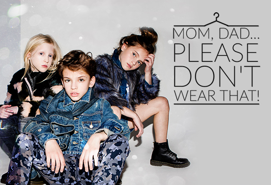 Mom, Dad… Please Don't Wear That!